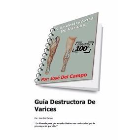 Guía Destructora De Varices Por José Del Campo + 2000