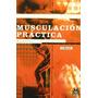 Libro Musculacion Practica (spanish Edition)