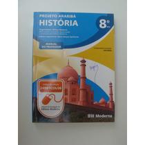 História Projeto Araribá - 8º Ano - Manual Do Professor