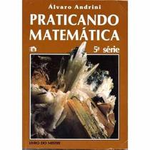 Livros Praticando Matemática - Álvaro Andrini - 5ª Série