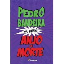 Livro Anjo Da Morte - Os Karas Pedro Bandeira