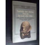 Salida Del Alma Hacia Luz Del Día Libro Egipcio Muertos