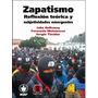 Zapatismo - Reflexión Teórica Y Subjetividades Emergentes