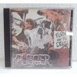 Krueger Turn On To Death 2001 (metal Rj) Cd Original