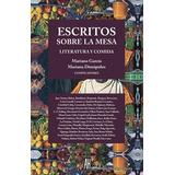 Escritos Sobre La Mesa - Literatura Y Comida, Ed. Ah
