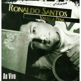 Cd Ronaldo Santos - Valeu A Pena (ao Vivo)