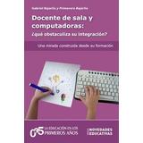 Docente De Sala Y Computadoras Gabriel Bajarlía (ne)