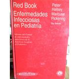 Enfermedades Infecciosas En Pediatria Red Book - P. Halsey