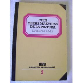 Cien Obras Maestras De La Pintura. Marcial Olivar.