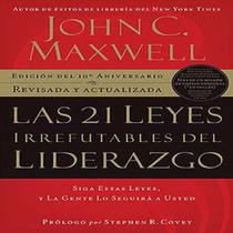 Las 21 Leyes Irrefutables Libro Y Audio Libro John C Maxwell