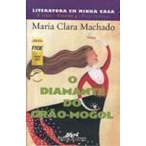 Livro O Diamante Do Grao-mogol Maria Clara Machado