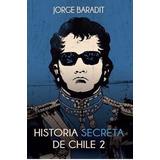 Historia Secreta De Chile #2 100% Original Oferta Megalibros