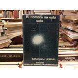 Abraham Heschel El Hombre No Está Solo Filosofia De Religion