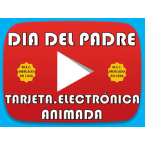Tarjeta Digital Animada Dia Del Padre Electronica Invitacion