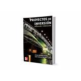 Proyectos De Inversión: Evaluación Y Formulación Arturo Mo