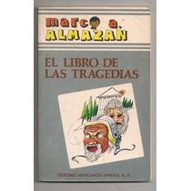 Libro De Las Tragedias Marco A Almazán 1a Edición 1983