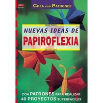 Serie Papel. Nuevas Ideas De Papiroflexia - Núm Envío Gratis
