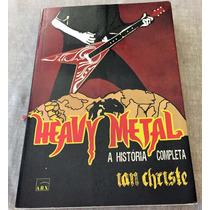 Livro Heavy Metal - A História Completa Autografado 6 Lendas