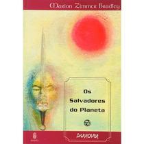 Os Salvadores Do Planeta - Marion Zimmer Bradley