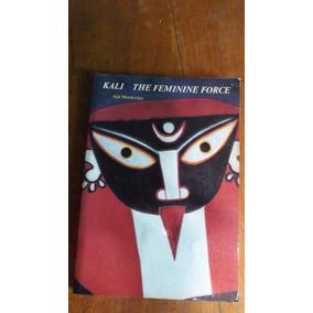 Kali The Feminine Force - Tantrismo, Deusa Kali, Yoga