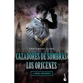 Pack Cazadores De Sombras - Los Origenes - Libros 1, 2 Y 3