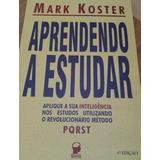 Aprendendo A Estudar 4a Edição - Mark Koster