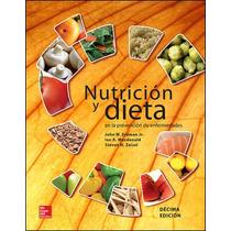 Nutricion Y Dieta En La Prevencion De Enfermeda Envío Gratis