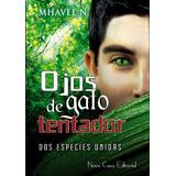 Ojos De Gato Tentador; Mhavel N.