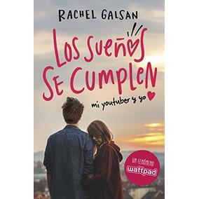 Los Sueños Se Cumplen (spanish Edition) Rachel Galsan