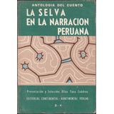 La Selva En La Narración Peruana / Antología Del Cuento