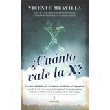 ¿cuánto Vale La X? (mathemática); Vicente Meavilla Seguí