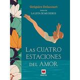 Las Cuatro Estaciones Del Amor; Gregoire Delaco Envío Gratis