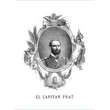 Capitan Arturo Prat Chacon Lamina Para Enmarcar