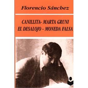 Canillita / El Desalojo / Moneda Falsa - Florencia Sánchez