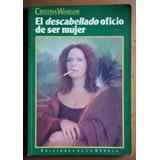 El Descabellado Oficio De Ser Mujer / Cristina Wargon