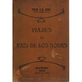 Viajes Al País De Los Boers - Von La Roc - Holanda - S. Xvii