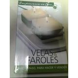 Velas & Faroles Paso A Paso Para Hacer Y Vender Edit Norma