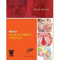 Livro Netter Atlas De Cabeça E Pescoço - 2ª Edição