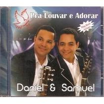 Cd Daniel E Samuel - Pra Louvar E Adorar (lacrado)