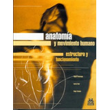 Libro: Anatomía Y Movimiento Humano. Editorial Paidotribo