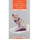 Guia De Los Mamiferos, Anfibios Y Reptiles Del Envío Gratis