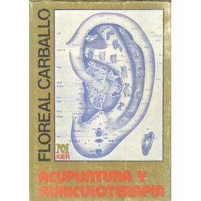 Acupuntura Y Auriculoterapia.