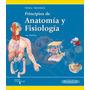 Tortora Principios De Anatomía Y Fisiología Nue Envío T/país