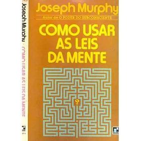 Livro Como Usar As Leis Da Mente Joseph Murphy Editora Recor