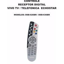 Controle Echostar Dsb-626br Dsb-636br Telefonica | Vivo Tv