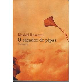 O Caçador De Pipas/ Khaled Hosseini - Tradução De Maria Hele