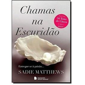 Livro Chamas Na Escuridão Vol.01 Sadie Matthews