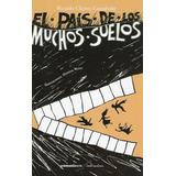 El Pais De Los Muchos Suelos - Ricardo Chavez Castañeda