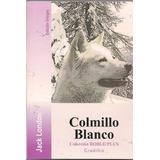 Colmillo Blanco - Jack London - Libro Nuevo