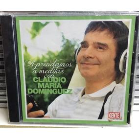 Cd Claudio María Domínguez Aprendamos A Meditar Nuevo